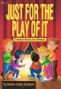 Just for the Play of It: Creative Drama for Children