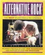Alternative Rock: The Best Musicians and Recordings