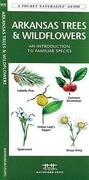 Arkansas Trees & Wildflowers: A Folding Pocket Guide to Familiar Plants