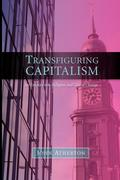 Transfiguring Capitalism