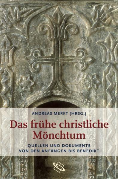 Das frühe christliche Mönchtum als Buch von