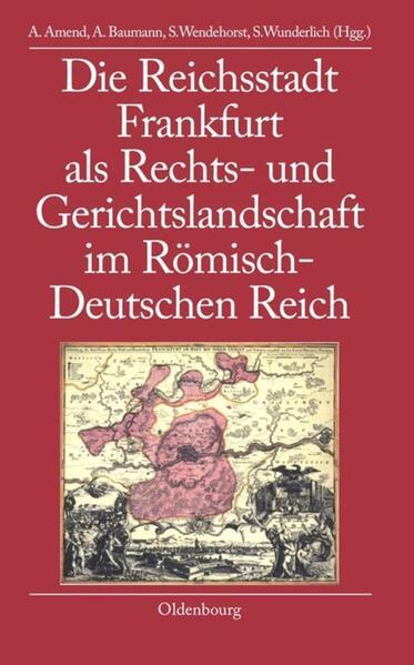 Die Reichsstadt Frankfurt als Rechts- und Geric...