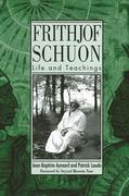 Frithjof Schuon: Life and Teachings