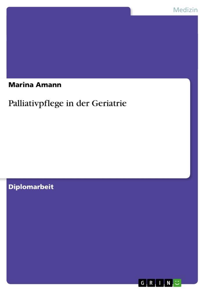 Palliativpflege in der Geriatrie als Buch von M...