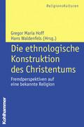 Die ethnologische Konstruktion des Christentums