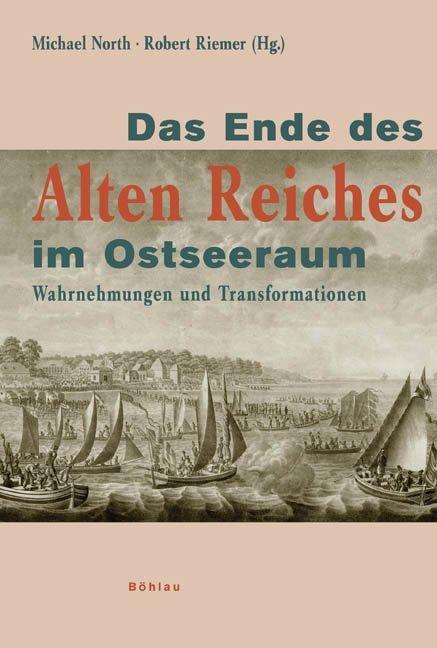 Das Ende des Alten Reiches im Ostseeraum als Bu...