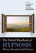 The Oxford Handbook of Hypnosis: Theory, Research and Practice