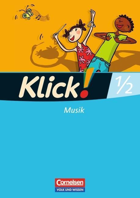 Klick! Musik 1./2. Schuljahr. Schülerbuch. Östl...