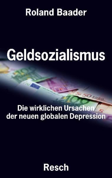 Geldsozialismus - Die wirklichen Ursachen der neuen globalen Depression als Buch