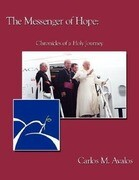 The Messenger of Hope: Chronicles of a Holy Journey