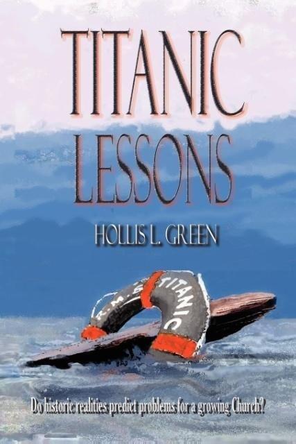 Titanic Lessons als Taschenbuch von Hollis Lynn...