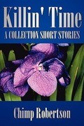 Killin' Time: A Collection Short Stories