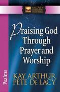 Praising God Through Prayer and Worship: Psalms