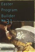 Easter Program Builder No. 31: Creative Resources for Program Directors