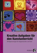 Kreative Aufgaben für den Kunstunterricht Sek I