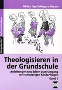 Theologisieren in der Grundschule. Bd.1
