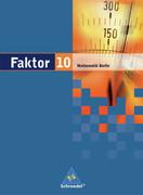 Faktor 10. Schülerband. Mathematik. Sekundarstufe 1. Berlin