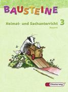Bausteine Heimat- und Sachunterricht 3. Schülerband. Bayern