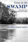 Gone to the Swamp: Raw Materials for the Good Life in the Mobile-Tensaw Delta