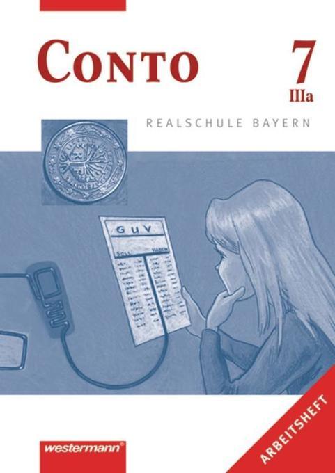 Conto 7. Arbeitsheft IIIa. Realschule. Bayern als Buch