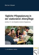 Tägliche Pflegeplanung in der stationären Altenpflege