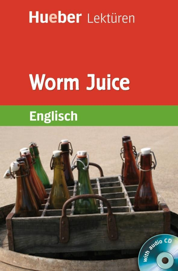 Worm Juice als Buch von Denise Kirby