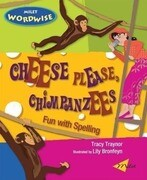 Cheese Please, Chimpanzees: Fun with Spelling