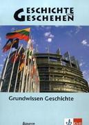Geschichte und Geschehen. Themenheft Grundwissen. Ausgabe für Bayern