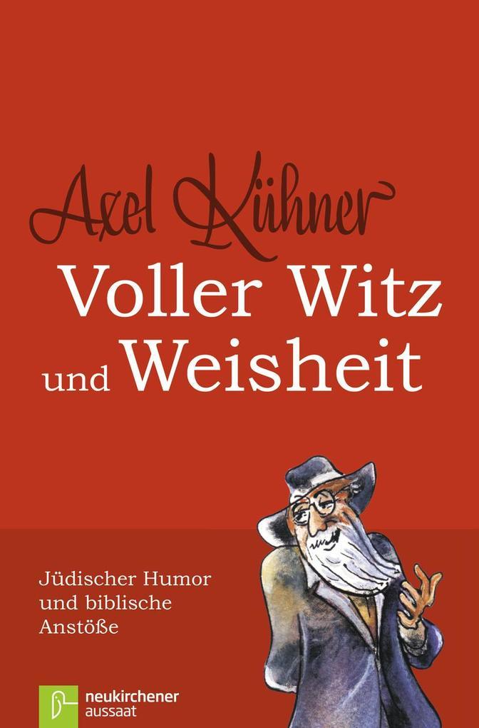 Voller Witz und Weisheit als Buch von Axel Kühn...