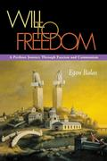 Will to Freedom: A Perilous Journey Through Fascism and Communism