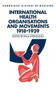 International Health Organisations and Movements, 1918 1939