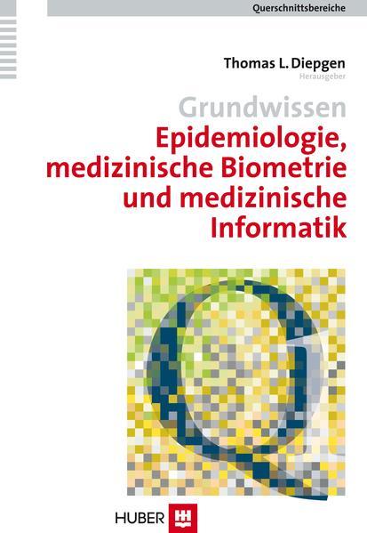 Grundwissen Epidemiologie, medizinische Biometr...
