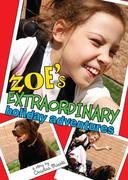 Zoe's Extraordinary Holiday Adventures