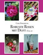 Robuste Rosen mit Duft Teil II