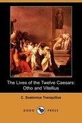 The Lives of the Twelve Caesars: Otho and Vitellius (Dodo Press)