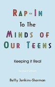 Rap - In to the Minds of Our Teens: Keeping It Real