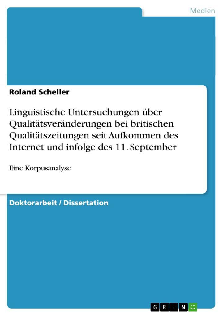 Linguistische Untersuchungen über Qualitätsveränderungen bei britischen Qualitätszeitungen seit Aufkommen des Internet und infolge des 11. September als Taschenbuch