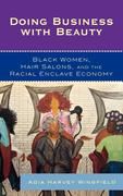 Doing Business with Beauty: Black Women, Hair Salons, and the Racial Enclave Economy