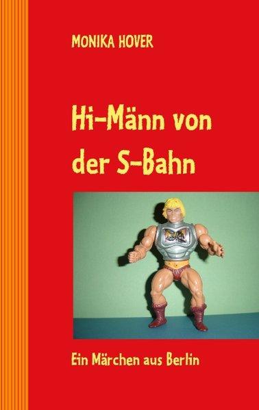 Hi-Männ von der S-Bahn als Buch von Monika Hover