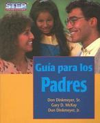 Guía Para Los Padres: Preparación Sistemática Para Educar Bien a Los Hijos