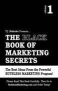 The Black Book of Marketing Secrets, Vol. 1