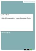 Gated Communities - Amerikas neue Forts