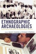 Ethnographic Archaeologies: Reflections on Stakeholders and Archaeological Practices