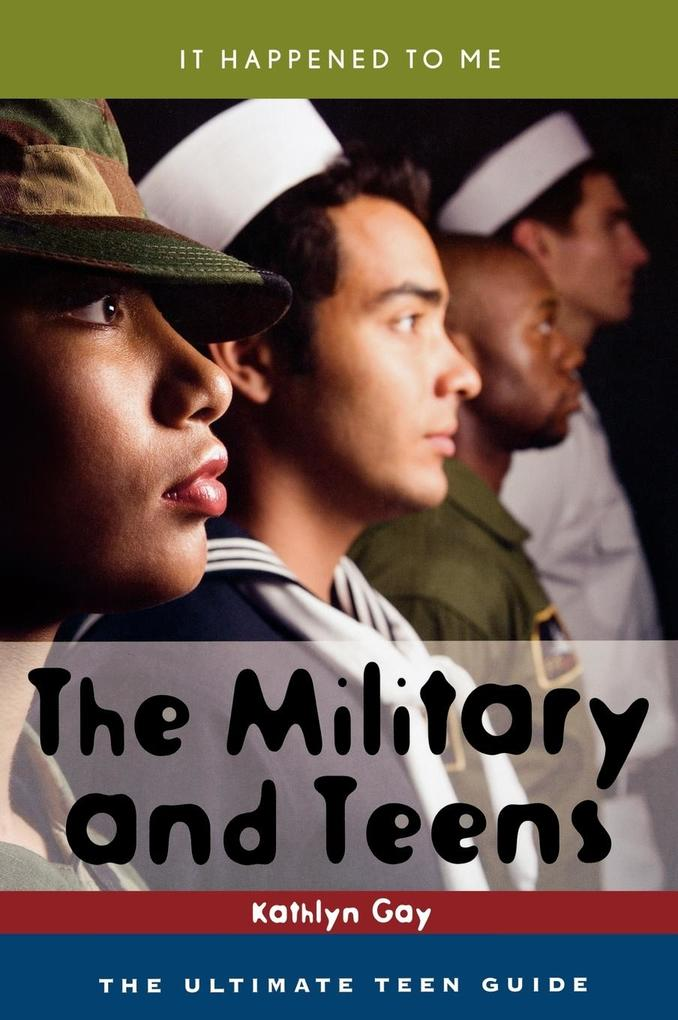 The Military and Teens als Buch von Kathlyn Gay