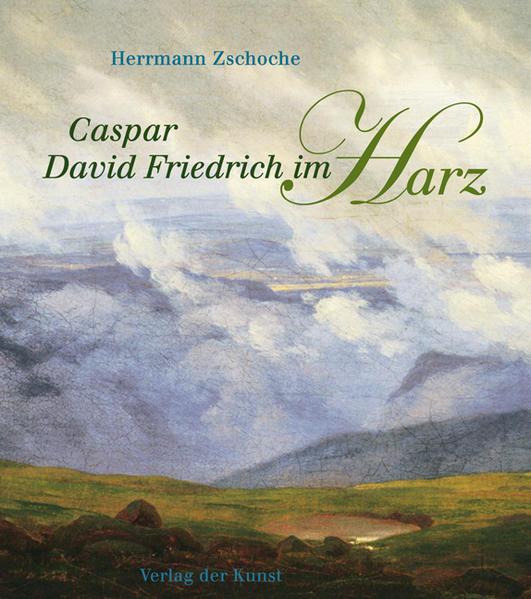 Caspar David Friedrich im Harz als Buch von Her...
