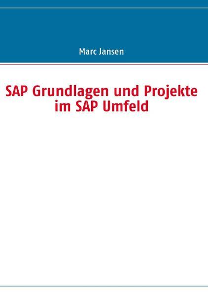 SAP Grundlagen und Projekte im SAP Umfeld als B...