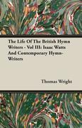 The Life Of The British Hymn Writers - Vol III