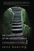 Church of the Second Chance: A Faith-Based Approach to Prison Reform