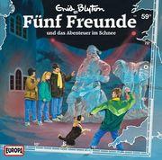 Fünf Freunde 59 und das Abenteuer im Schnee