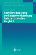 Rechtliche Regelung der Embryonenforschung im internationalen Vergleich